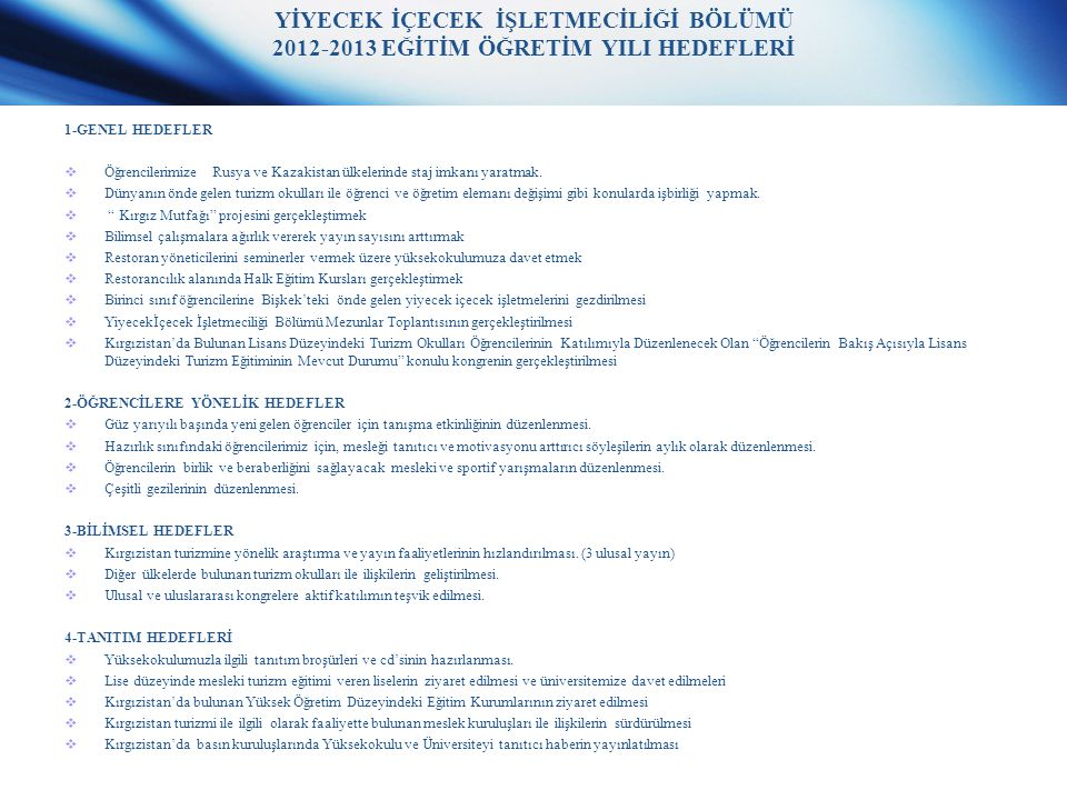 YİYECEK İÇECEK İŞLETMECİLİĞİ BÖLÜMÜ 2012-2013 EĞİTİM ÖĞRETİM YILI HEDEFLERİ 1-GENEL HEDEFLER  Öğrencilerimize Rusya ve Kazakistan ülkelerinde staj im