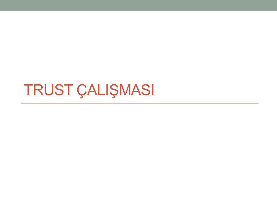 TRUST ÇALIŞMASI