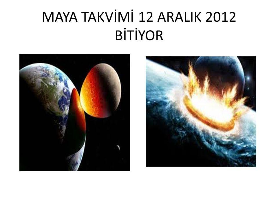 MAYA TAKVİMİ 12 ARALIK 2012 BİTİYOR