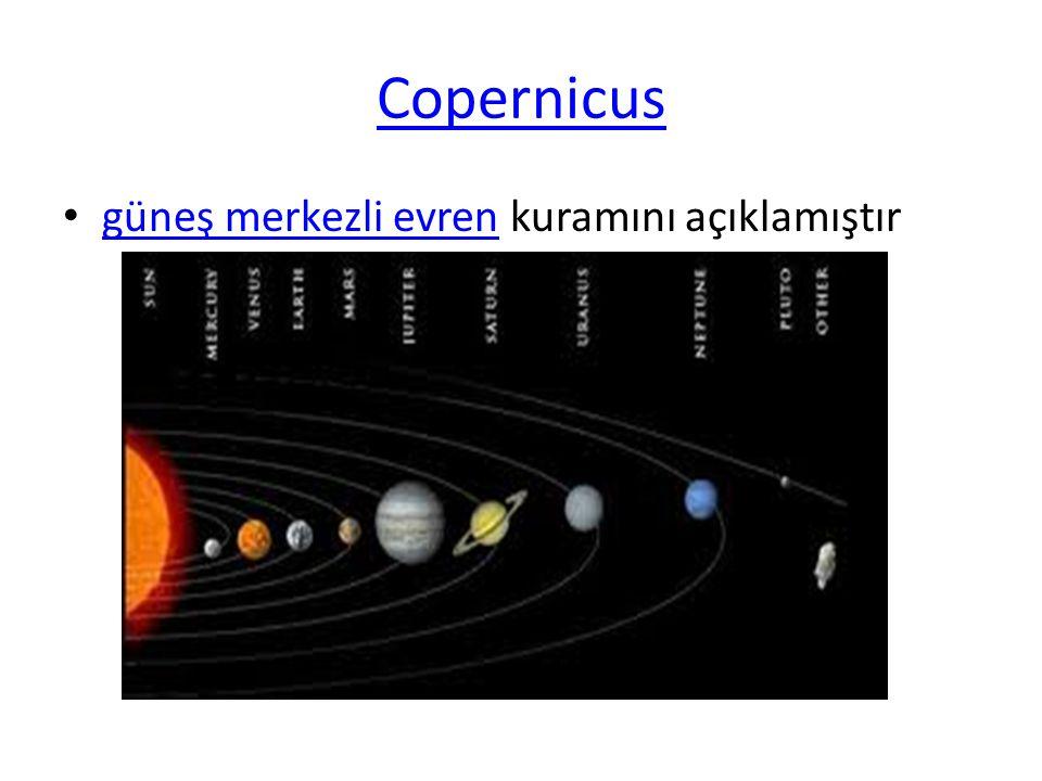 Copernicus güneş merkezli evren kuramını açıklamıştır güneş merkezli evren