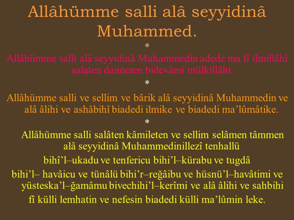 Allâhümme salli alâ seyyidinâ Muhammed.