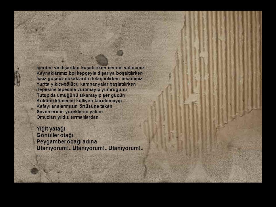 Birlik ve beraberliğimizi hedefleyen ihanet odaklarının Türk Milletinin tarihi şerefini iki paralık edercesine Yerden göğe dek haklı gururumuz şanlı o