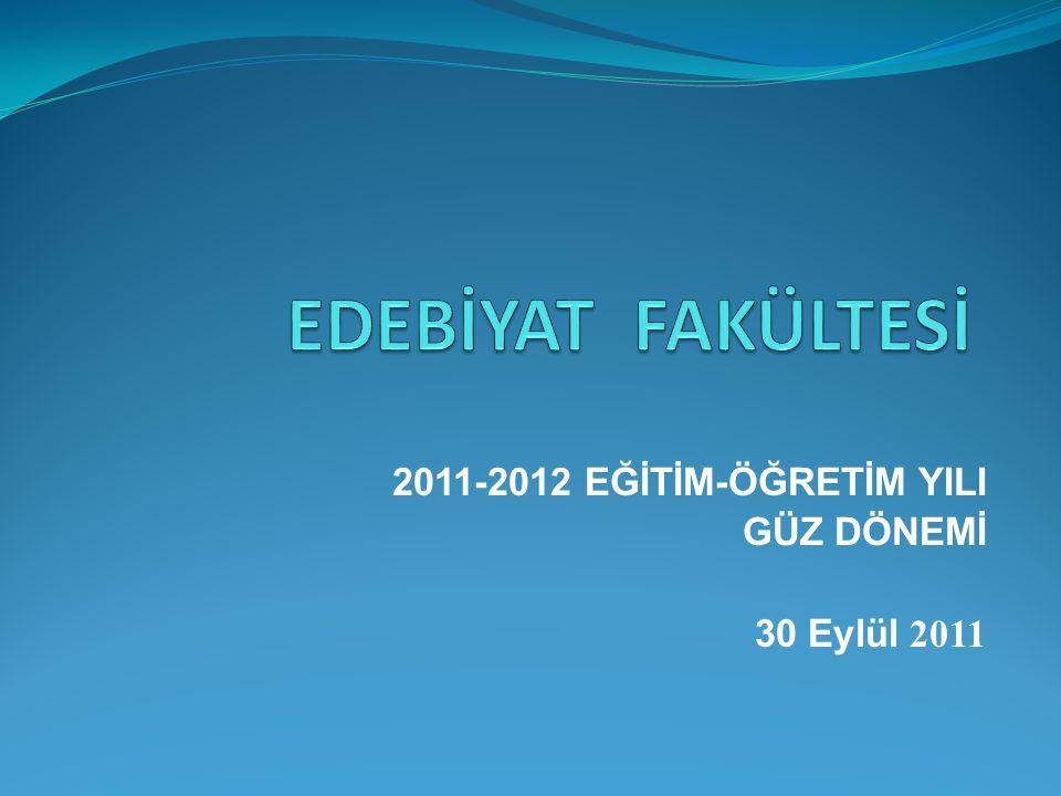 2011-2012 EĞİTİM-ÖĞRETİM YILI GÜZ DÖNEMİ 30 Eylül 2011