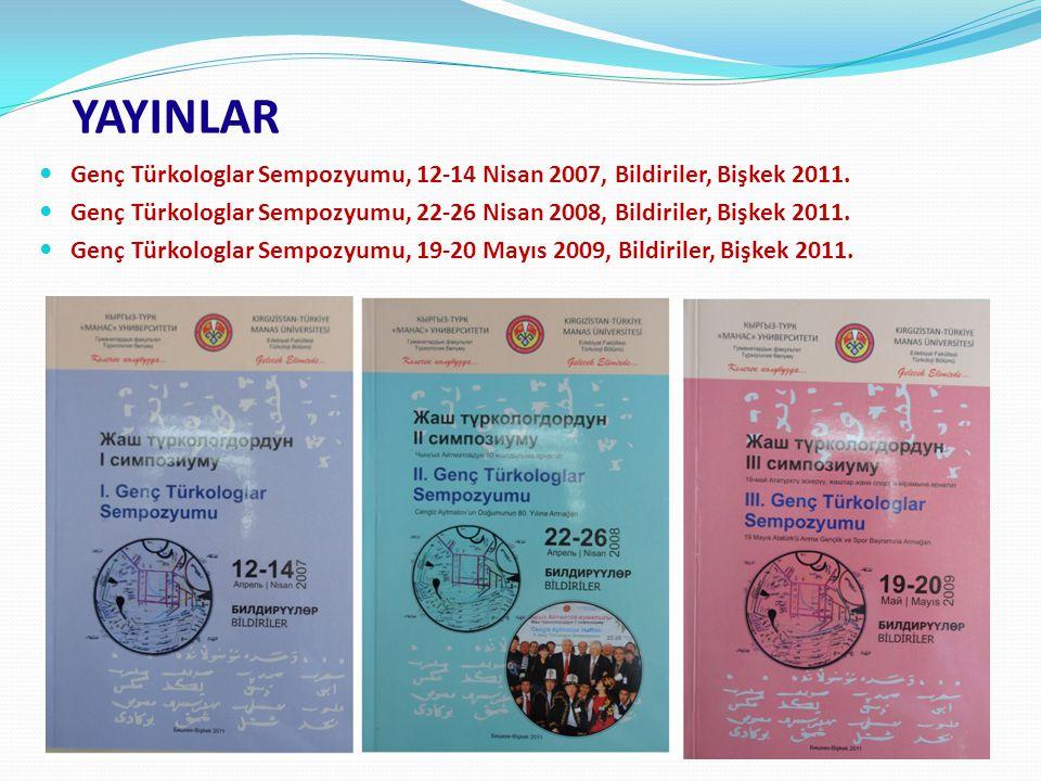 Genç Türkologlar Sempozyumu, 12-14 Nisan 2007, Bildiriler, Bişkek 2011.