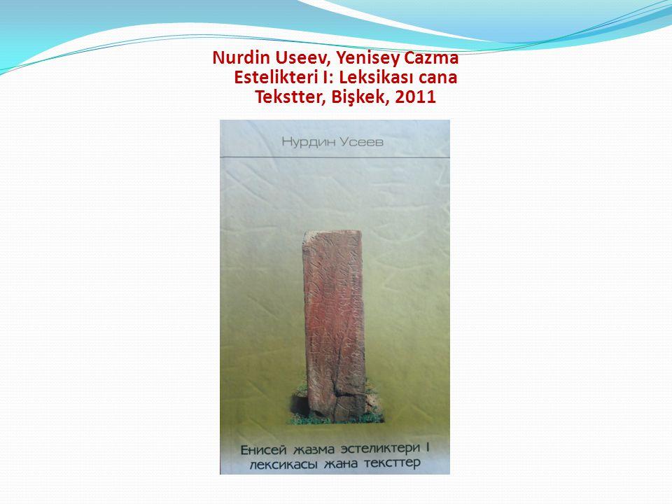 Nurdin Useev, Yenisey Cazma Estelikteri I: Leksikası cana Tekstter, Bişkek, 2011
