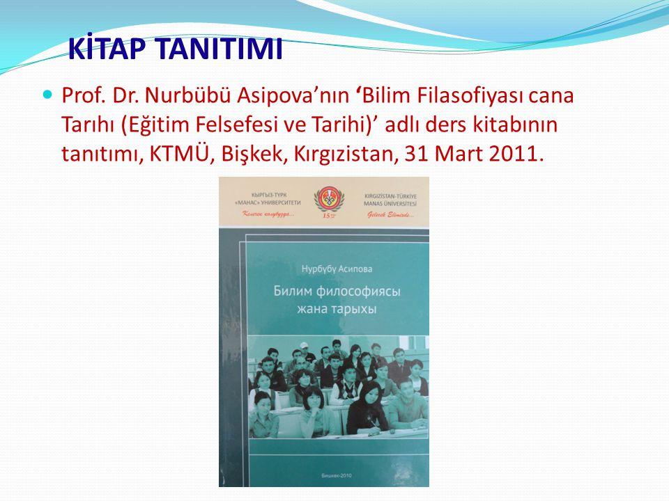 Prof. Dr. Nurbübü Asipova'nın 'Bilim Filasofiyası cana Tarıhı (Eğitim Felsefesi ve Tarihi)' adlı ders kitabının tanıtımı, KTMÜ, Bişkek, Kırgızistan, 3