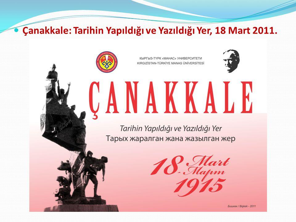 Çanakkale: Tarihin Yapıldığı ve Yazıldığı Yer, 18 Mart 2011.