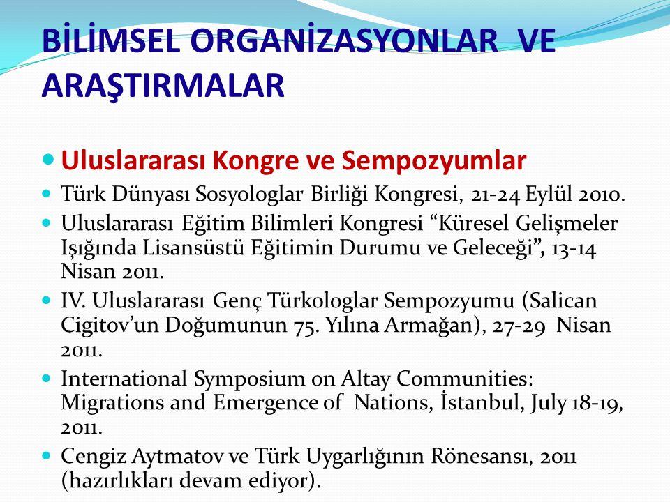 Uluslararası Kongre ve Sempozyumlar Türk Dünyası Sosyologlar Birliği Kongresi, 21-24 Eylül 2010.