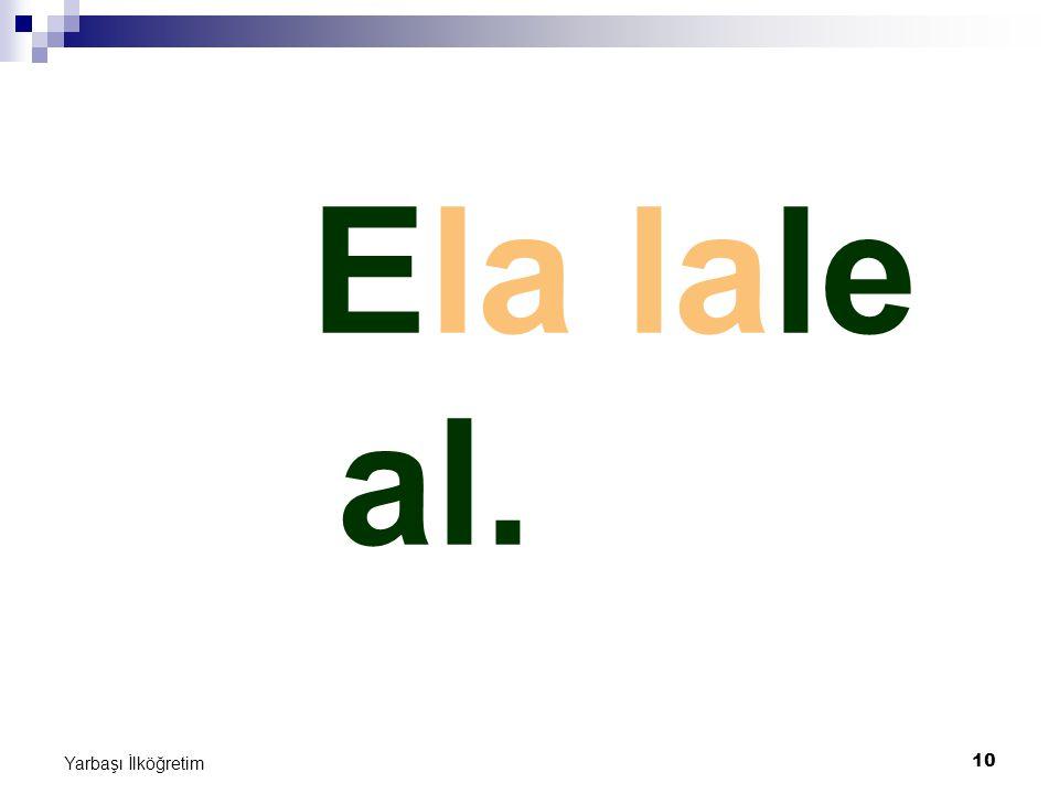 10 Yarbaşı İlköğretim Ela lale al.
