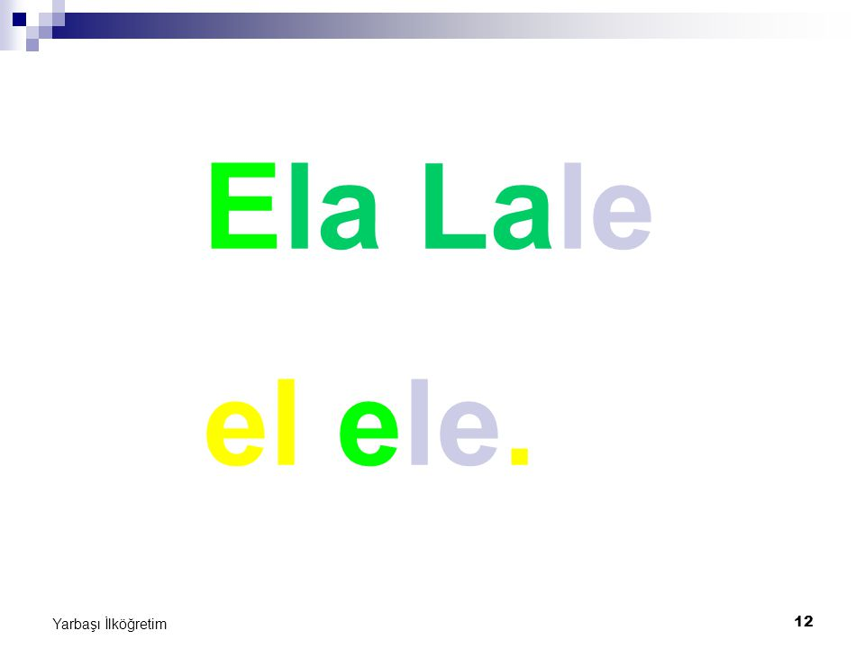 12 Yarbaşı İlköğretim Ela Lale el ele.