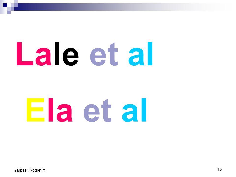 15 Yarbaşı İlköğretim Lale et al Ela et al