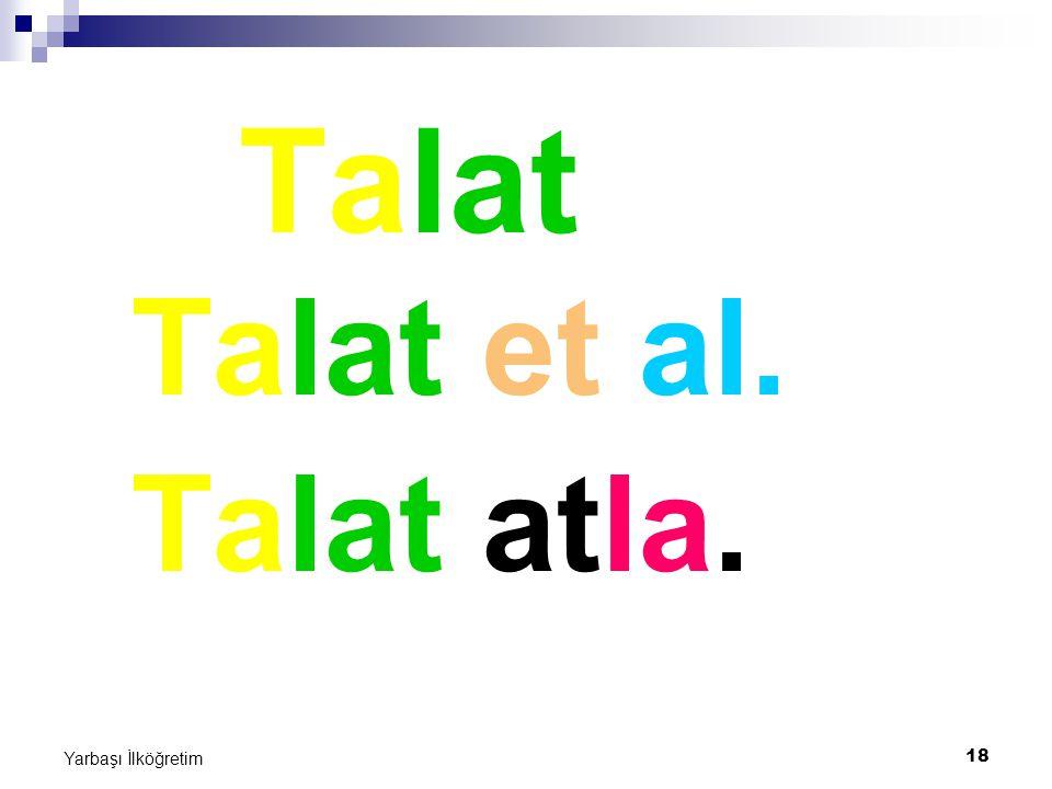 18 Yarbaşı İlköğretim Talat Talat et al. Talat atla.