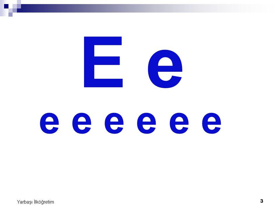 3 E e e e e e e e