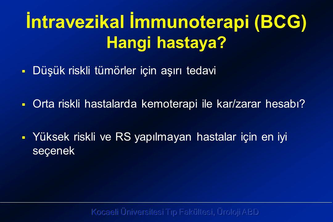 İntravezikal İmmunoterapi (BCG) Hangi hastaya.
