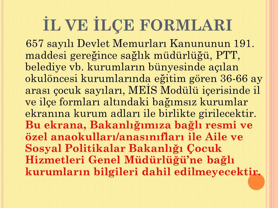 İL VE İLÇE FORMLARI 657 sayılı Devlet Memurları Kanununun 191.
