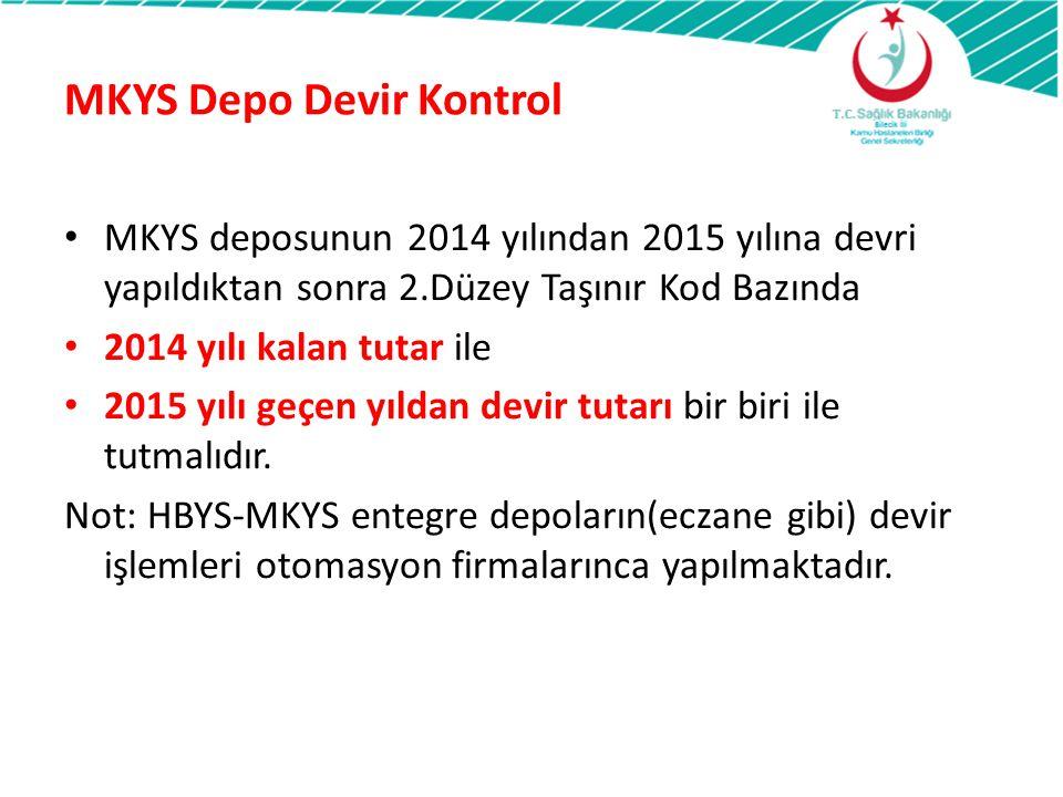 MKYS Depo Devir Kontrol MKYS deposunun 2014 yılından 2015 yılına devri yapıldıktan sonra 2.Düzey Taşınır Kod Bazında 2014 yılı kalan tutar ile 2015 yı