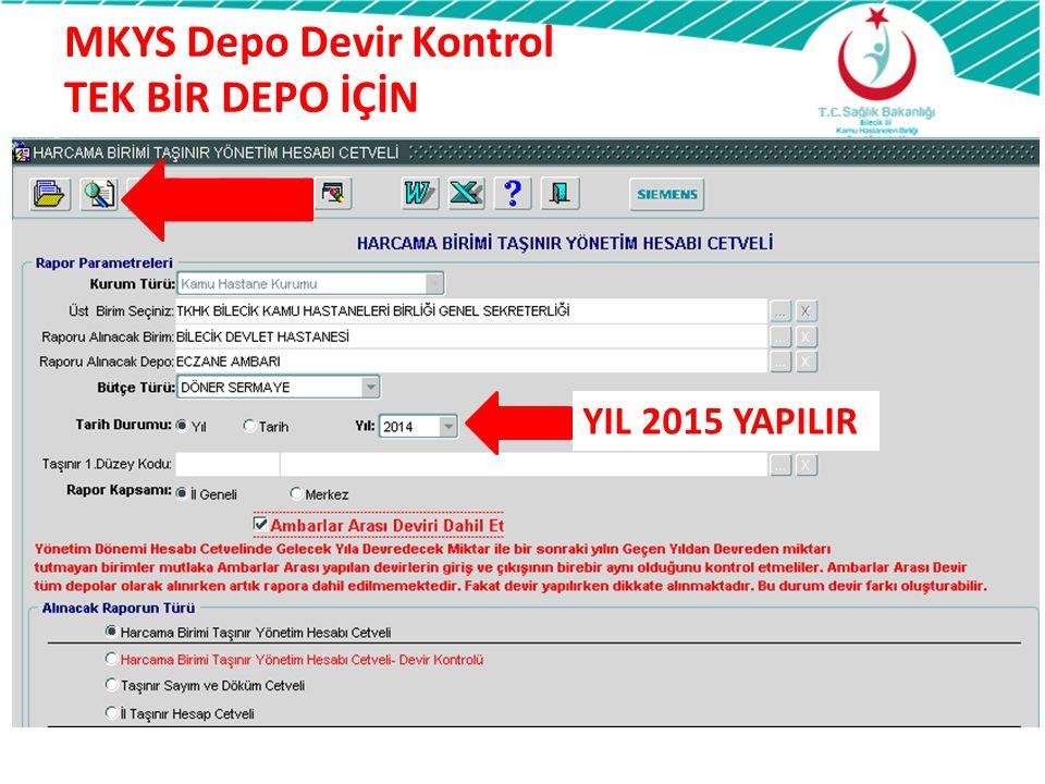 MKYS Depo Devir Kontrol TEK BİR DEPO İÇİN YIL 2015 YAPILIR
