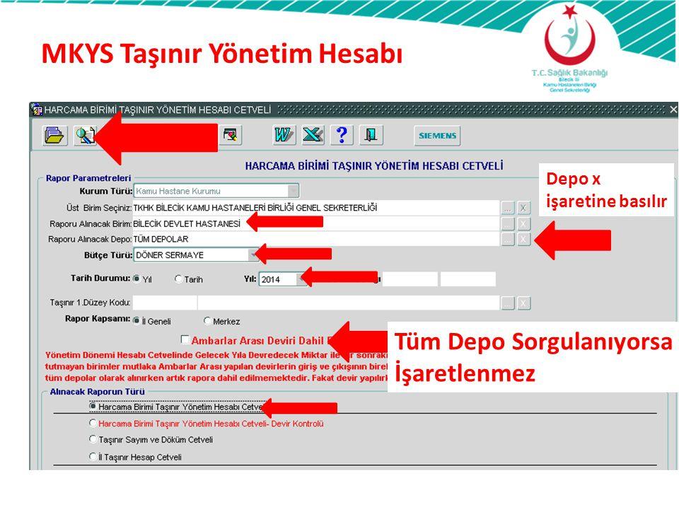 MKYS Taşınır Yönetim Hesabı Depo x işaretine basılır Tüm Depo Sorgulanıyorsa İşaretlenmez