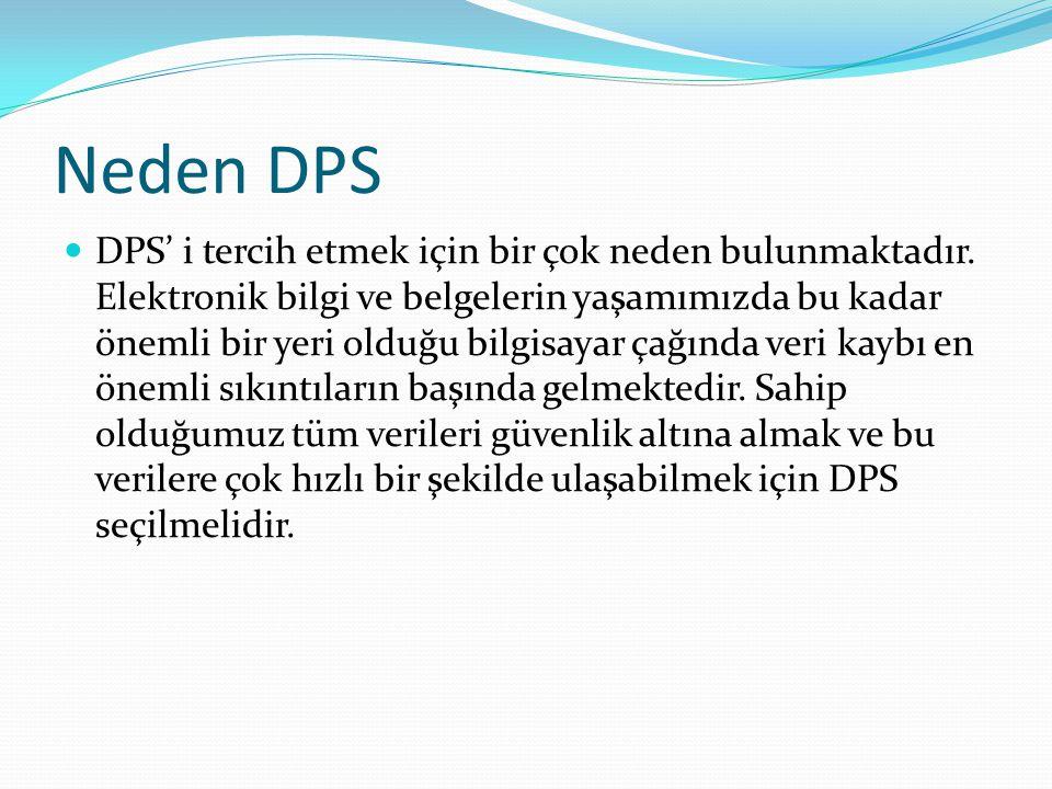 Neden DPS DPS' i tercih etmek için bir çok neden bulunmaktadır. Elektronik bilgi ve belgelerin yaşamımızda bu kadar önemli bir yeri olduğu bilgisayar