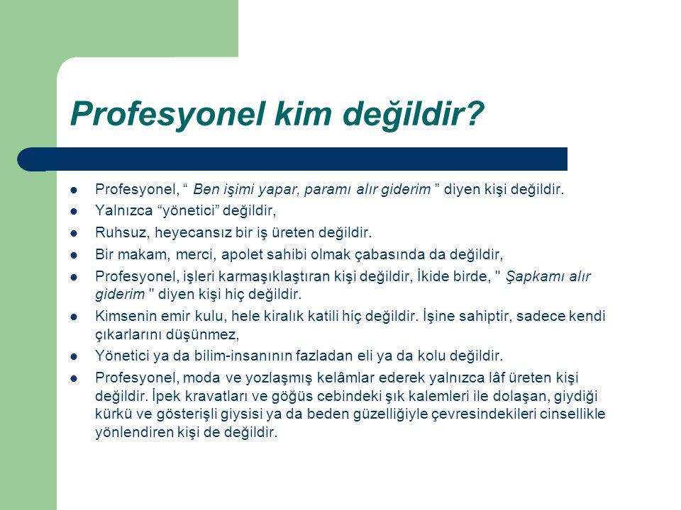 Profesyonel kim değildir.
