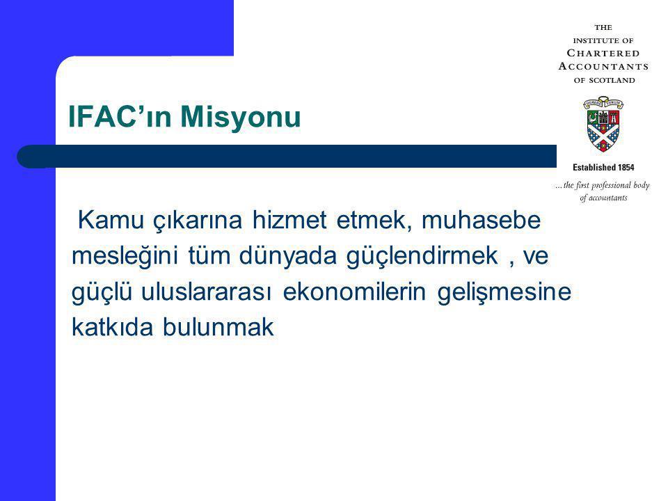 IFAC'ın Misyonu Kamu çıkarına hizmet etmek, muhasebe mesleğini tüm dünyada güçlendirmek, ve güçlü uluslararası ekonomilerin gelişmesine katkıda bulunm