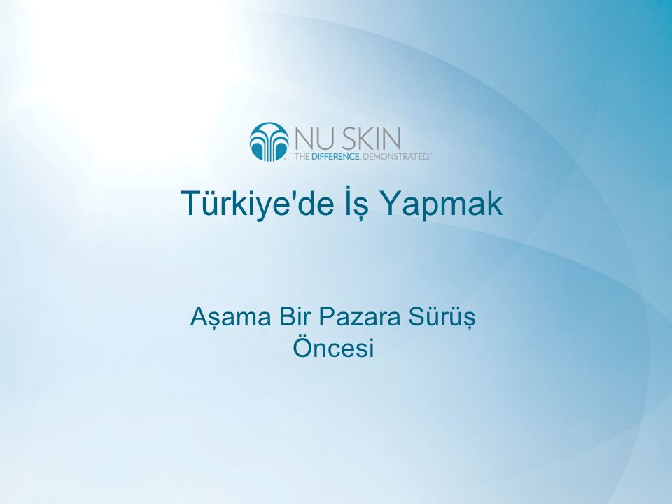 Türkiye de İş Yapmak Aşama Bir Pazara Sürüş Öncesi