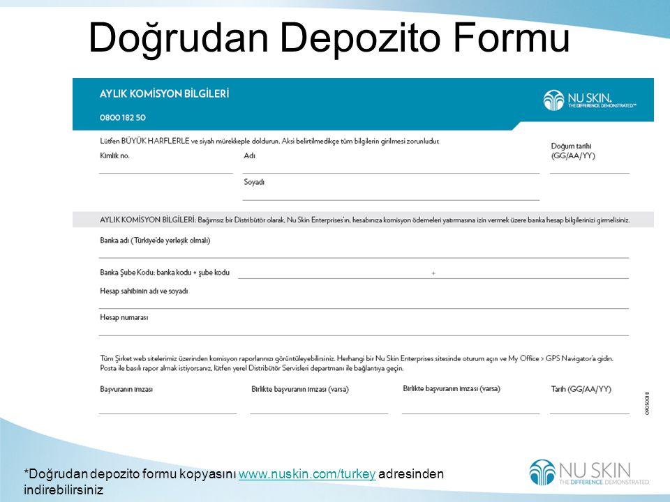 Doğrudan Depozito Formu *Doğrudan depozito formu kopyasını www.nuskin.com/turkey adresinden indirebilirsinizwww.nuskin.com/turkey