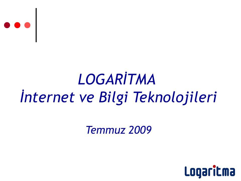 LOGARİTMA İnternet ve Bilgi Teknolojileri Temmuz 2009