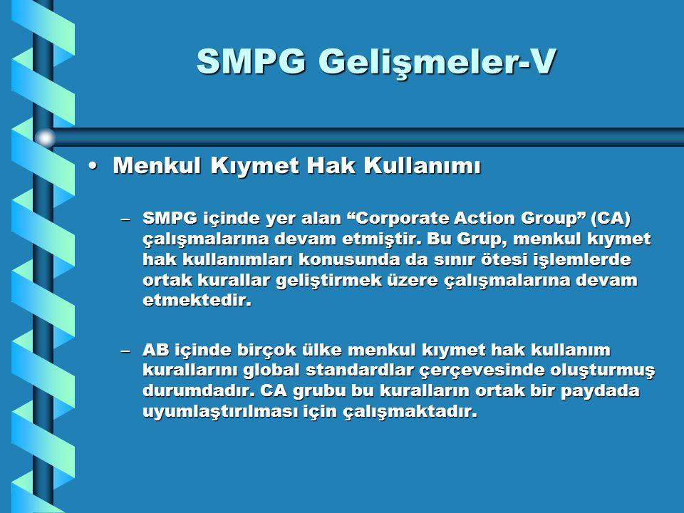 """SMPG Gelişmeler-V Menkul Kıymet Hak KullanımıMenkul Kıymet Hak Kullanımı –SMPG içinde yer alan """"Corporate Action Group"""" (CA) çalışmalarına devam etmiş"""