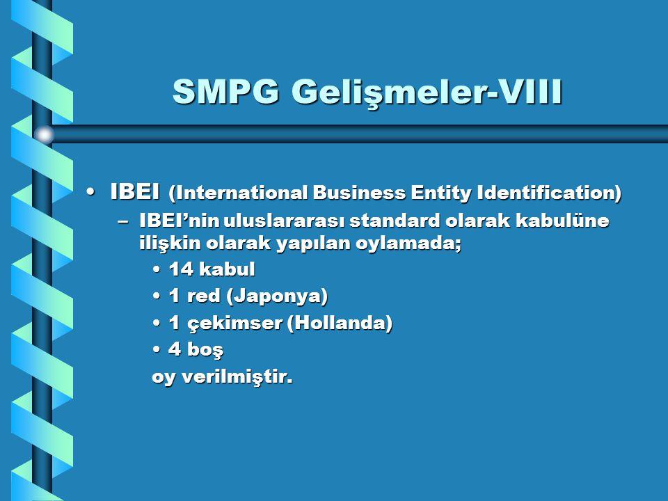SMPG Gelişmeler-VIII IBEI (International Business Entity Identification)IBEI (International Business Entity Identification) –IBEI'nin uluslararası sta