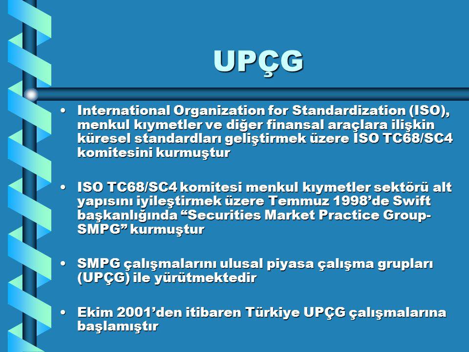 UPÇG International Organization for Standardization (ISO), menkul kıymetler ve diğer finansal araçlara ilişkin küresel standardları geliştirmek üzere