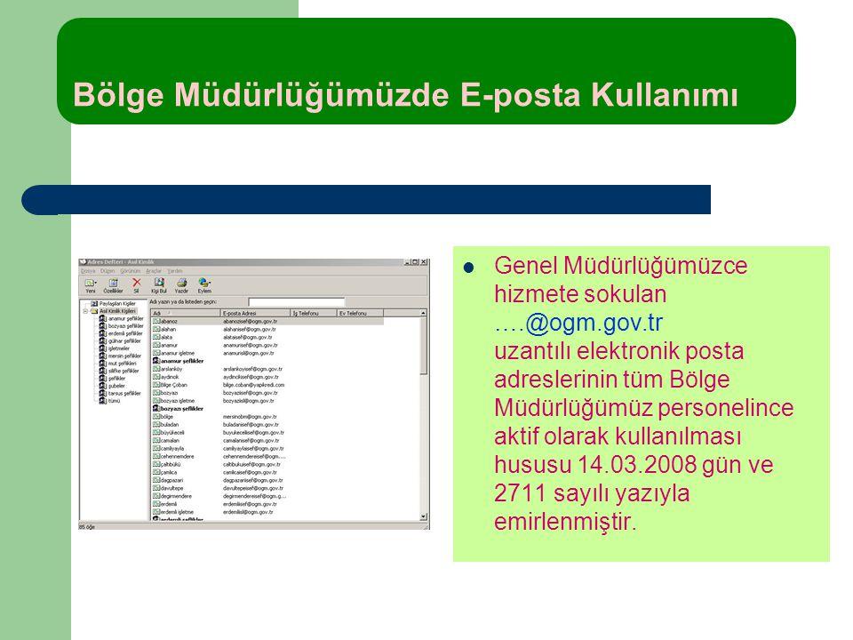 Genel Müdürlüğümüzce hizmete sokulan ….@ogm.gov.tr uzantılı elektronik posta adreslerinin tüm Bölge Müdürlüğümüz personelince aktif olarak kullanılmas