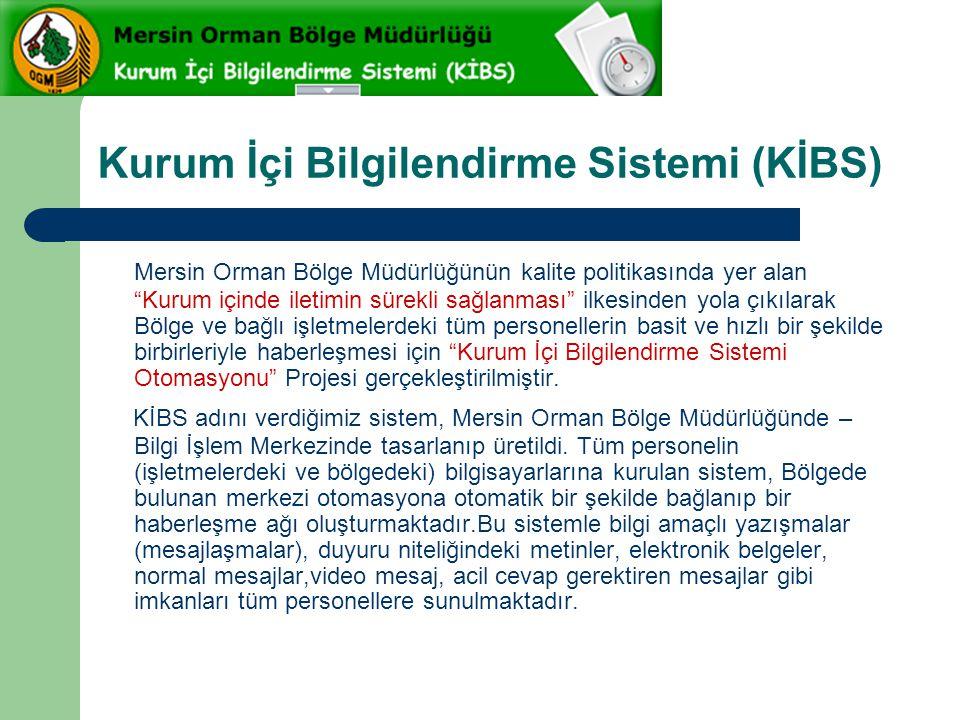 """Kurum İçi Bilgilendirme Sistemi (KİBS) Mersin Orman Bölge Müdürlüğünün kalite politikasında yer alan """"Kurum içinde iletimin sürekli sağlanması"""" ilkesi"""