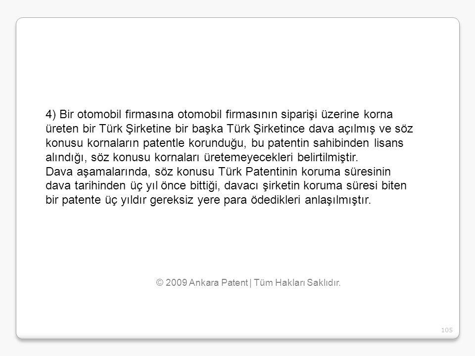 105 4) Bir otomobil firmasına otomobil firmasının siparişi üzerine korna üreten bir Türk Şirketine bir başka Türk Şirketince dava açılmış ve söz konus
