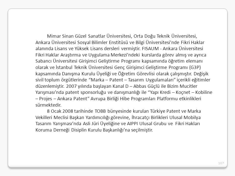 107 Mimar Sinan Güzel Sanatlar Üniversitesi, Orta Doğu Teknik Üniversitesi, Ankara Üniversitesi Sosyal Bilimler Enstitüsü ve Bilgi Üniversitesi'nde Fi