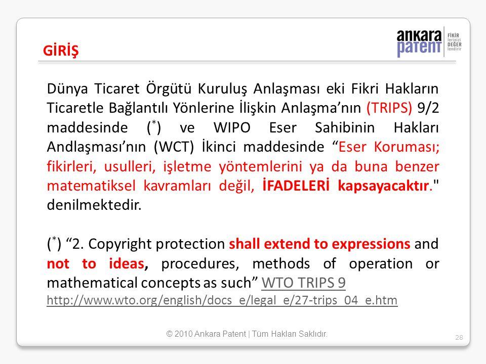 Dünya Ticaret Örgütü Kuruluş Anlaşması eki Fikri Hakların Ticaretle Bağlantılı Yönlerine İlişkin Anlaşma'nın (TRIPS) 9/2 maddesinde ( * ) ve WIPO Eser