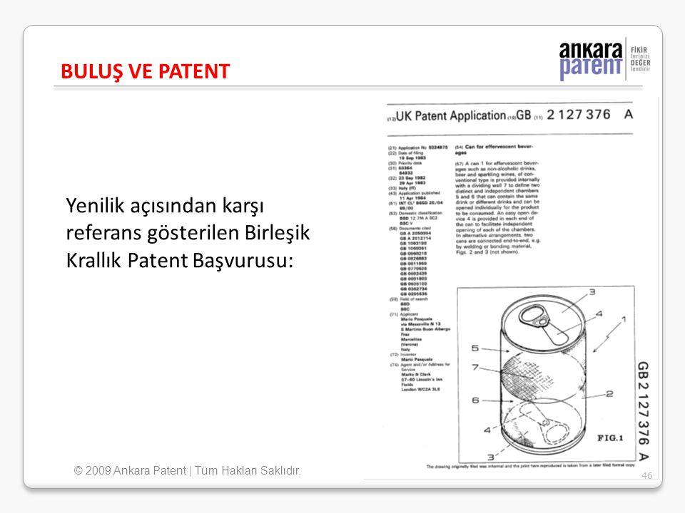 Yenilik açısından karşı referans gösterilen Birleşik Krallık Patent Başvurusu: BULUŞ VE PATENT 46 © 2009 Ankara Patent | Tüm Hakları Saklıdır.