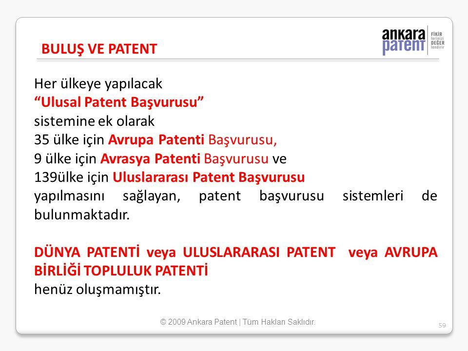 """Her ülkeye yapılacak """"Ulusal Patent Başvurusu"""" sistemine ek olarak 35 ülke için Avrupa Patenti Başvurusu, 9 ülke için Avrasya Patenti Başvurusu ve 139"""