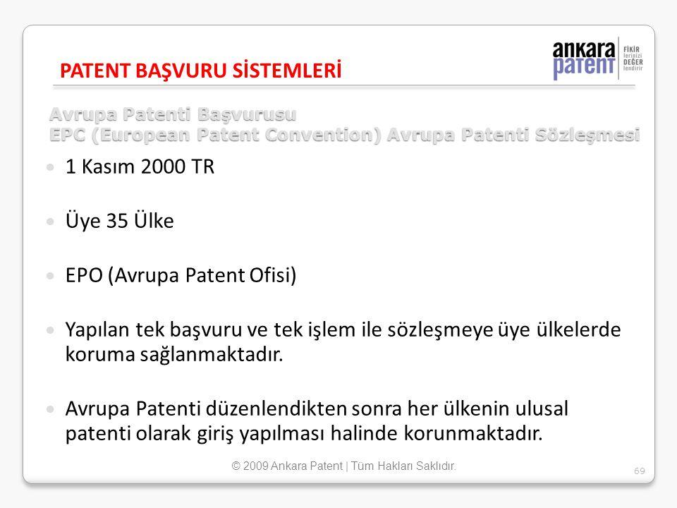 Avrupa Patenti Başvurusu EPC (European Patent Convention) Avrupa Patenti Sözleşmesi 1 Kasım 2000 TR Üye 35 Ülke EPO (Avrupa Patent Ofisi) Yapılan tek