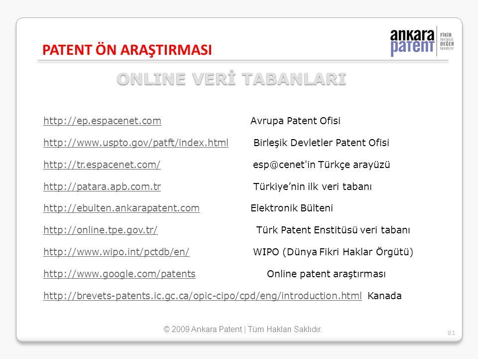ONLINE VERİ TABANLARI http://ep.espacenet.comhttp://ep.espacenet.com Avrupa Patent Ofisi http://www.uspto.gov/patft/index.htmlhttp://www.uspto.gov/pat