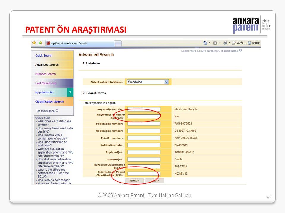PATENT ÖN ARAŞTIRMASI 82 © 2009 Ankara Patent | Tüm Hakları Saklıdır.