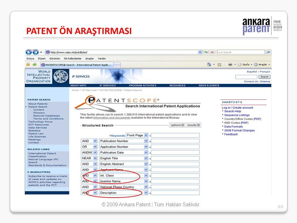 PATENT ÖN ARAŞTIRMASI 83 © 2009 Ankara Patent | Tüm Hakları Saklıdır.