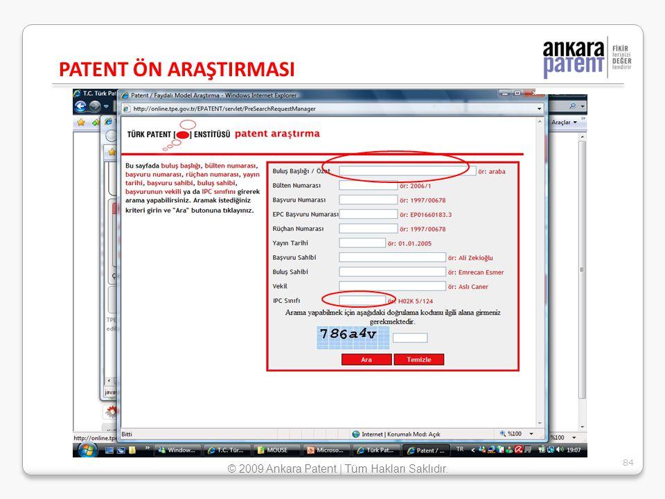 PATENT ÖN ARAŞTIRMASI 84 © 2009 Ankara Patent | Tüm Hakları Saklıdır.