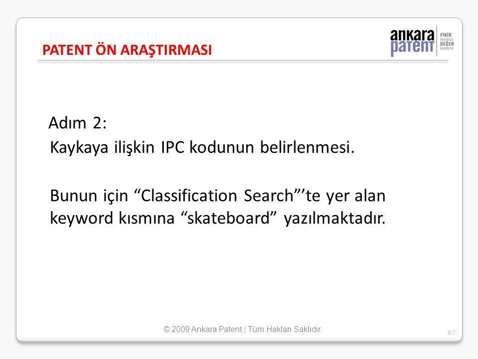 """Adım 2: Kaykaya ilişkin IPC kodunun belirlenmesi. Bunun için """"Classification Search""""'te yer alan keyword kısmına """"skateboard"""" yazılmaktadır. PATENT ÖN"""