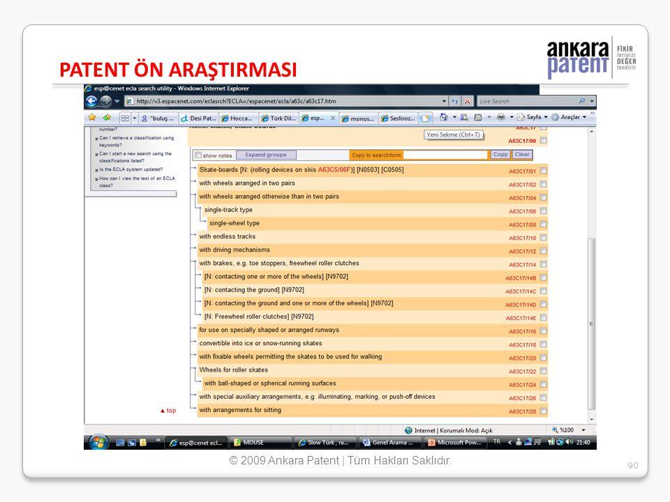 PATENT ÖN ARAŞTIRMASI 90 © 2009 Ankara Patent | Tüm Hakları Saklıdır.