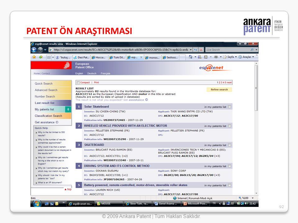 PATENT ÖN ARAŞTIRMASI 92 © 2009 Ankara Patent | Tüm Hakları Saklıdır.