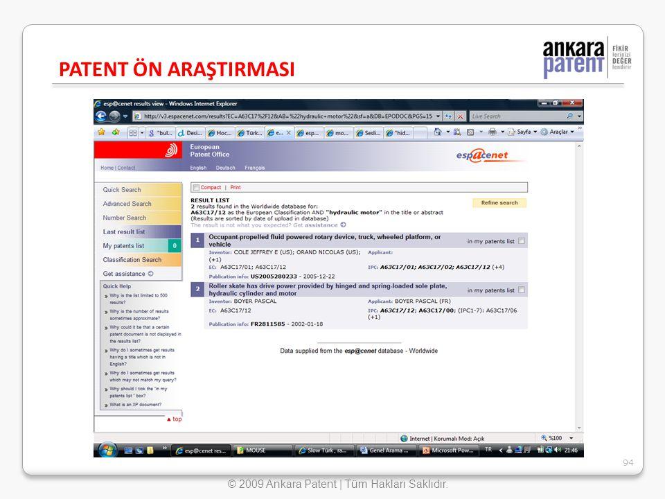 PATENT ÖN ARAŞTIRMASI 94 © 2009 Ankara Patent | Tüm Hakları Saklıdır.