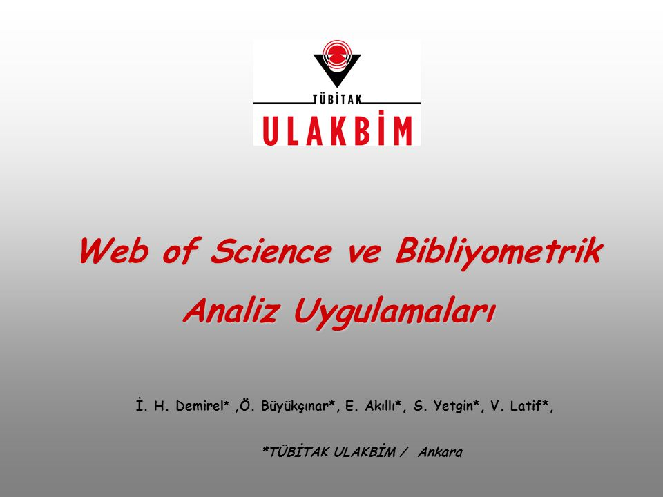 Web of Science ve Bibliyometrik Analiz Uygulamaları İ.