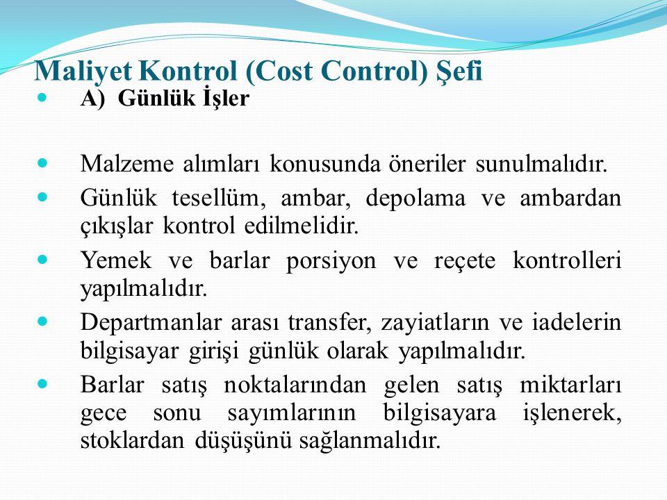 Maliyet Kontrol (Cost Control) Şefi A) Günlük İşler Malzeme alımları konusunda öneriler sunulmalıdır.
