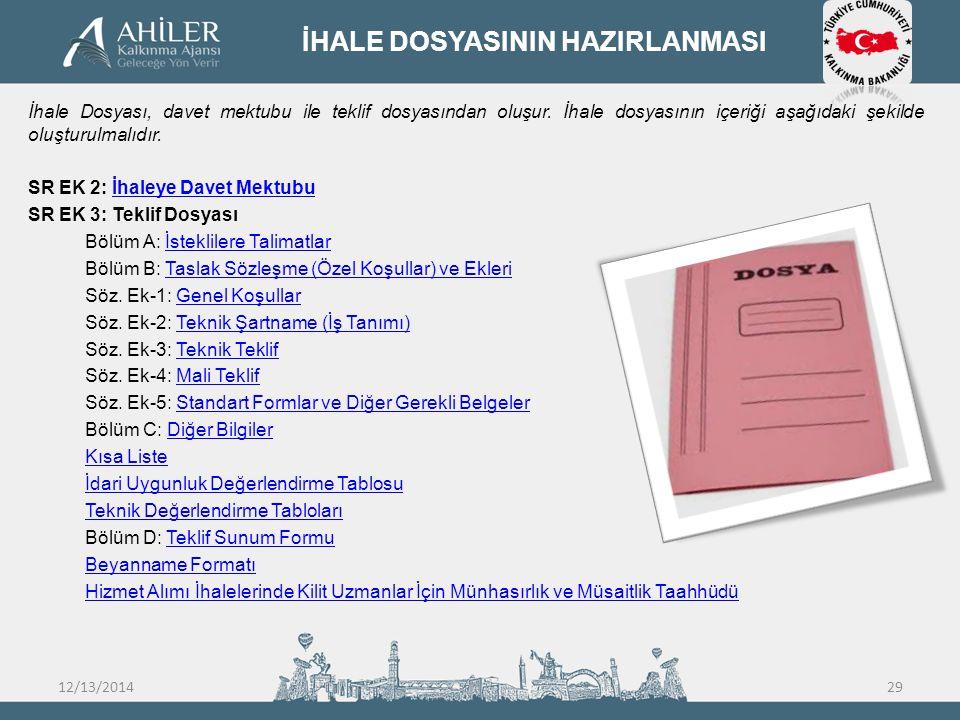 İHALE DOSYASININ HAZIRLANMASI İhale Dosyası, davet mektubu ile teklif dosyasından oluşur. İhale dosyasının içeriği aşağıdaki şekilde oluşturulmalıdır.